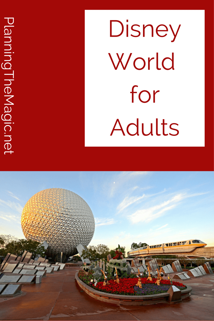 Disney World for Adults 2017