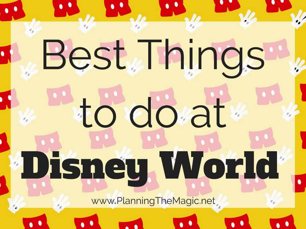 best things to do at disney world