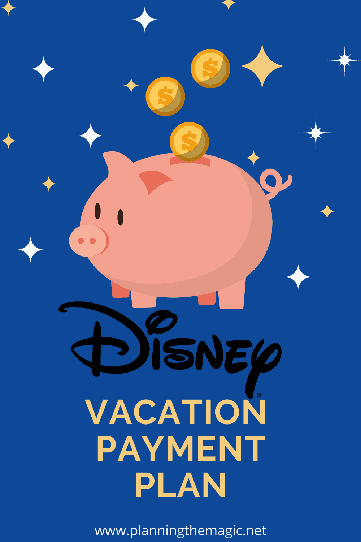 disney vacation payment plan 2021